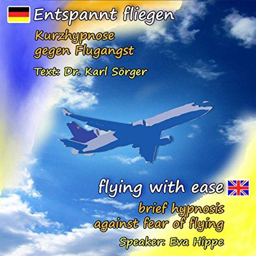 Entspannt fliegen - Flying with Ease (Kurzhypnose gegen Flugangst)