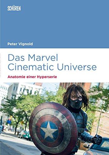 Das Marvel Cinematic Universe – Anatomie einer Hyperserie: Theorie, Ästhetik, Ökonomie (Marburger Schriften zur Medienforschung Bd. 69)