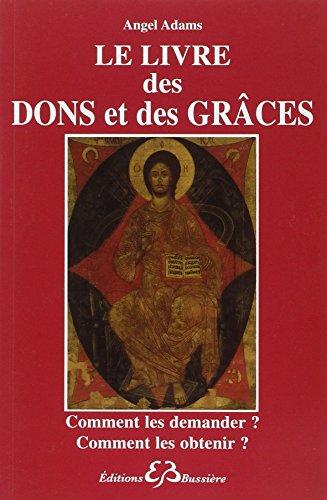Le livre des dons et des grâces par Angel Adams