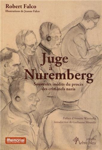 Juge à Nuremberg : Souvenirs inédits du procès des criminels nazis par Robert Falco
