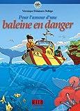 les sentinelles de la terre tome 1 pour l amour d une baleine en danger