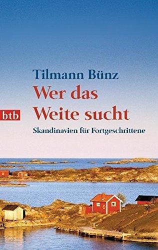 Wer das Weite sucht: Skandinavien für Fortgeschrittene: Alle Infos bei Amazon