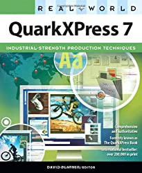 Real World QuarkXPress 7: for Macintosh and Windows