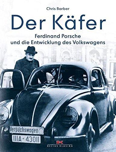 Der Käfer: Ferdinand Porsche und die Entwicklung des Volkswagens Buch-Cover