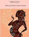 Best Livres pour les futures mamans - Poésies pour futures et jeunes mamans Review