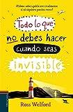Todo lo que no debes hacer cuando seas invisible (Colección Juvenil)