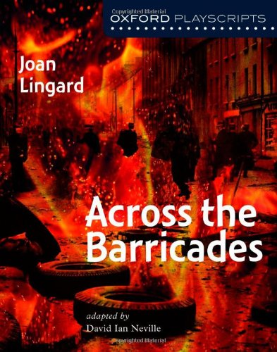 Oxford Playscripts: Across the Barricades (Oxford Modern Playscripts)
