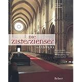 Die Zisterzienser in Europa: Reise zu den schönsten Stätten mittelalterlicher Klosterkultur