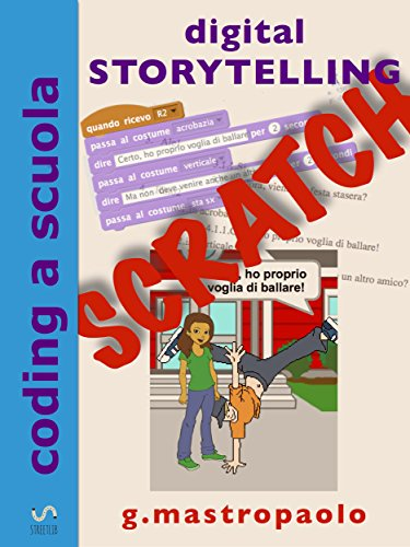 Digital Storytelling con Scratch: raccontare storie facendo coding (coding a scuola)