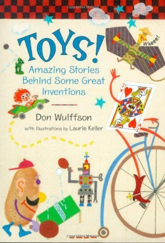 toys-amazing-stories-behind-some-great-inventions-by-wulffson-don-2000-hardcover