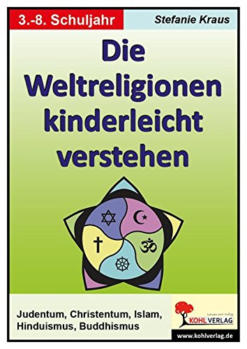 Die Weltreligionen kinderleicht verstehen