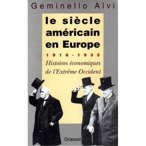 Le siècle américain en Europe : 1916-1933, histoires économiques de l'Extrême-Occident