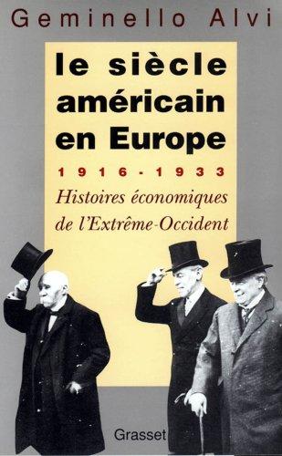 Le sicle amricain en Europe : 1916-1933, histoires conomiques de l'Extrme-Occident