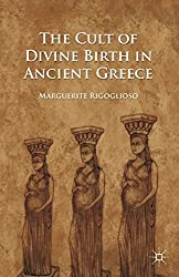The Cult of Divine Birth in Ancient Greece