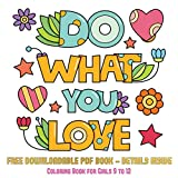 Coloring Book for Girls 9 - 12 (Do What You Love): 36 Coloring Pages to Boost Confidence in Girls