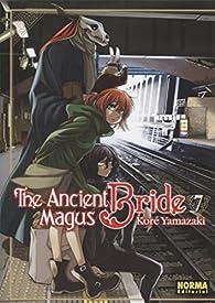 The Ancient Magus Bride 7 par Koré Yamazaki