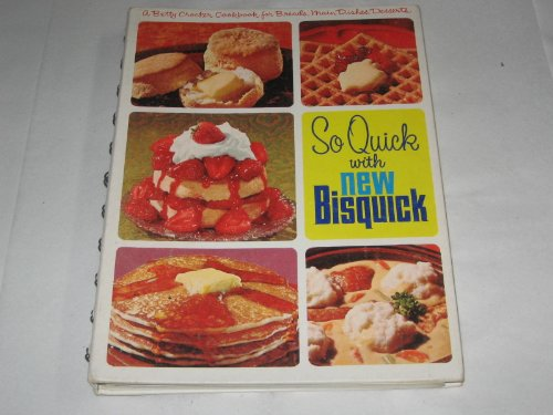 so-quick-with-new-bisquick-a-betty-crocker-cookbook-for-breads-main-dishes-desserts