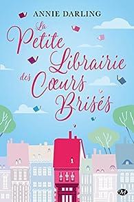 La petite librairie des coeurs brisés par Annie Darling