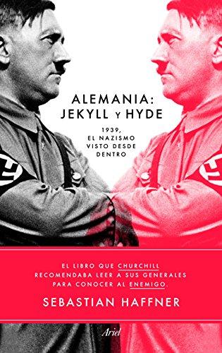 Alemania Jekyll y Hyde: 1939, el nazismo visto desde dentro de [Haffner,