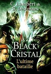 Black cristal, Tome 3 : L'ultime bataille