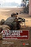 Image de Les guerres africaines de François Hollande