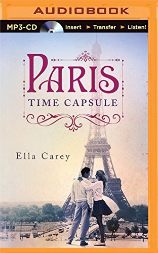 Paris Time Capsule by Ella Carey (2015-05-26)