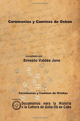Ceremonias Y Caminos De Oshun por Ernesto Valdes Jane