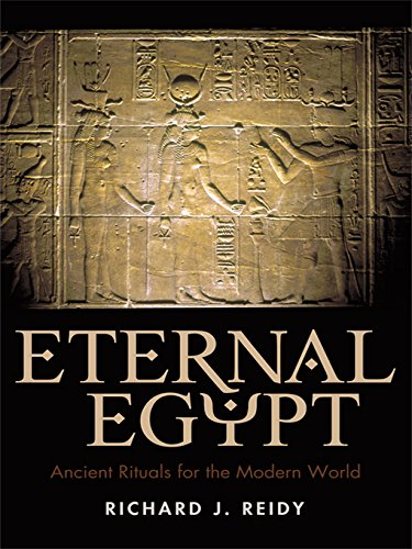 Eternal Egypt: Ancient Rituals for the Modern World (English Edition)