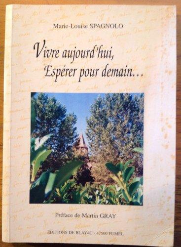Vivre aujourd'hui, espérer pour demain par Marie-Louise Spagnolo (Broché)