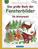 BROCKHAUSEN Bastelbuch Bd. 1: Das grosse Buch der Fensterbilder: Im Winterwald