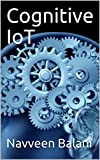 Cognitive IoT (English Edition)