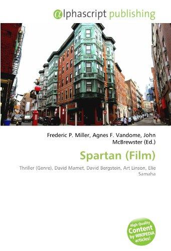 spartan-film-thriller-genre-david-mamet-david-bergstein-art-linson-elie-samaha