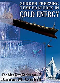 Cold Energy. The Alex Cave Series book 2. by [Corkill, James M.]