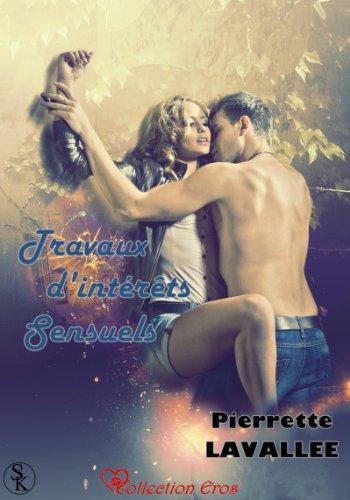 Travaux d'intérêts sensuels - Pierrette Lavallée