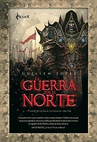 La Guerra Por El Norte par Guillem López Arnal