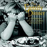 The Family Dinner: A Celebration of Love, Laughter, and Leftovers by Linda Sunshine (2003-03-11)
