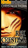 Rex Cresting (Elei's Chronicles Book 2) (English Edition)