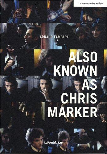Also Known As Chris Marker par Lambert Arnaud
