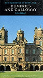 The Buildings of Scotland: Dumfries And Galloway