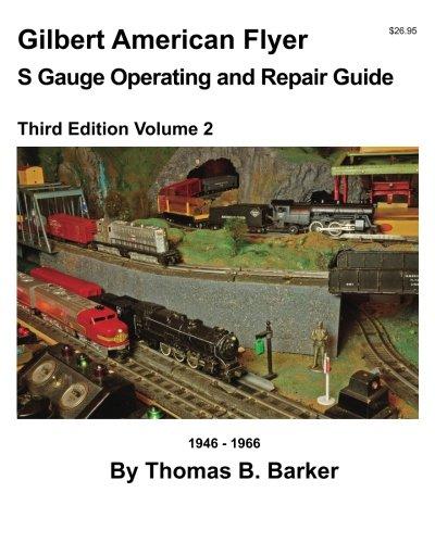 Gilbert American Flyer S Gauge Operating & Repair Guide: Volume 2 (Gilbert American Flyer S Gauge Operating and Repair Guide) por Thomas B. Barker