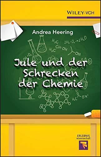 Jule und der Schrecken der Chemie (Erlebnis Wissenschaft) (Andrea Wiley)