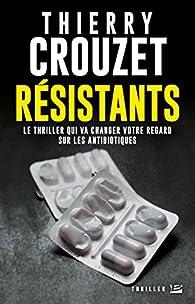 Résistants par Thierry Crouzet