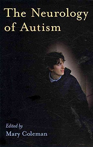 [(The Neurology of Autism)] [Edited by Mary Coleman] published on (May, 2009)