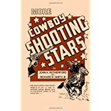 More Cowboy Shooting Stars by Rutherford, John A., Smith, Richard B. (1993) Hardcover