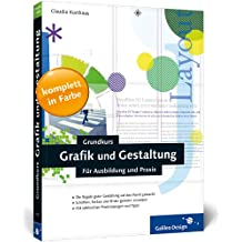 Galileo Design: Grundkurs Grafik und Gestaltung: Für Ausbildung und Praxis
