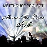 Show Me Love 2k16 (Mettwurst Remix)