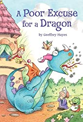 A Poor Excuse for a Dragon (Step Into Reading: A Step 4 Book) by Geoffrey Hayes (2011-08-23)