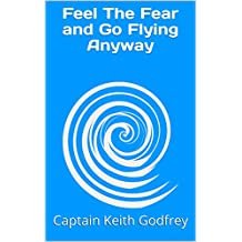Feel The Fear and Go Flying Anyway (English Edition)
