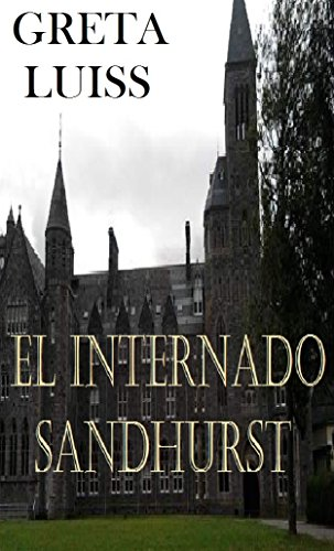 El Internado Sandhurst por GRETA LUISS