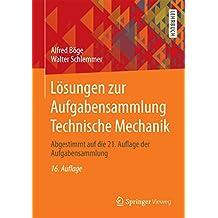 Lösungen zur Aufgabensammlung Technische Mechanik: Abgestimmt auf die 21. Auflage der Aufgabensammlung
